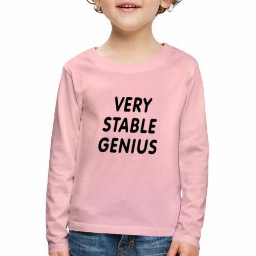 Black Design Very Stable Genius - Kinder Premium Langarmshirt