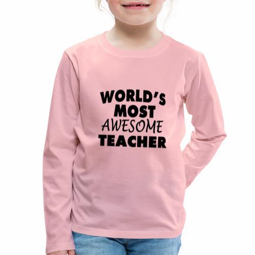 Black Design World s Most Awesome Teacher - Kinder Premium Langarmshirt