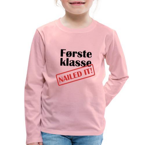 første klasse - nailed it - Premium langermet T-skjorte for barn
