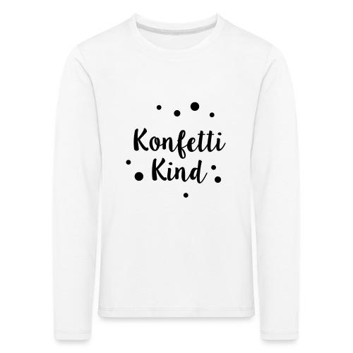 Konfettikind - Kinder Premium Langarmshirt
