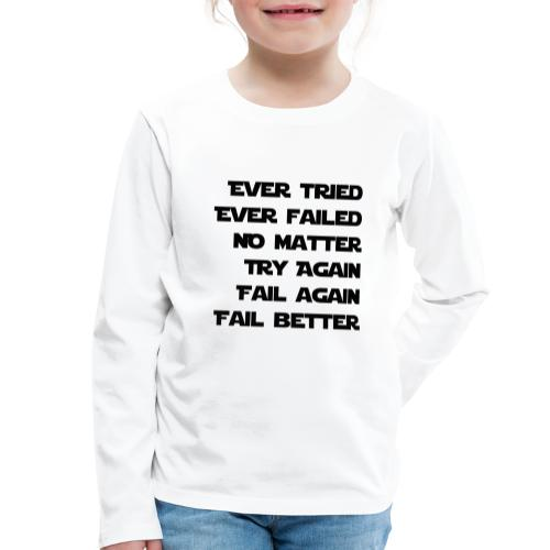 EVER TRIED, EVER FAILED - Kinder Premium Langarmshirt
