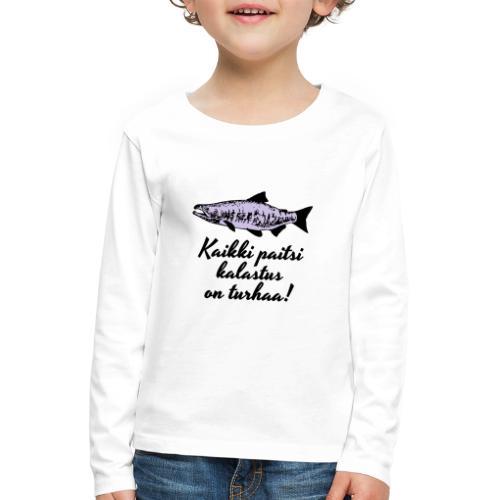 Kaikki paitsi kalastus on turhaa kaksi väriä - Lasten premium pitkähihainen t-paita