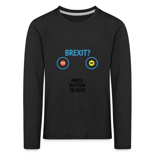 Brexit: Press Button To Vote - Børne premium T-shirt med lange ærmer