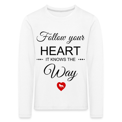 follow your heartbesser - Kinder Premium Langarmshirt