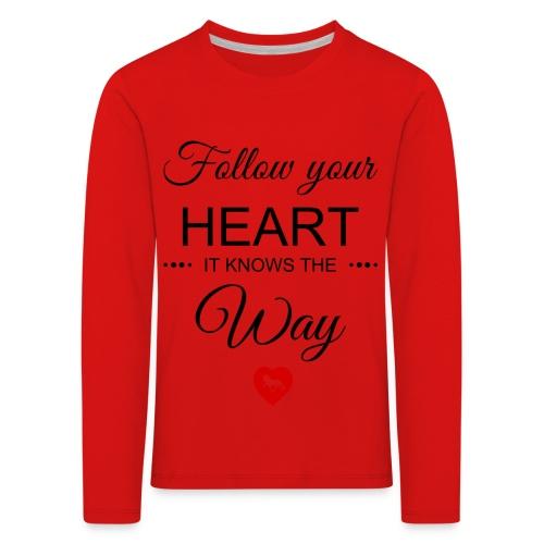 follow your heartbesser - Kinder Premium Langarmshirt