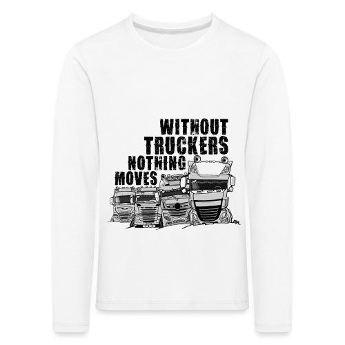 0911 without truckers nothing moves - Kinderen Premium shirt met lange mouwen
