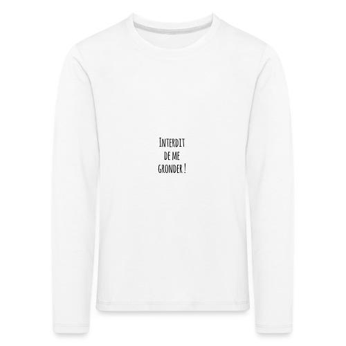 Interdit de me gronder - T-shirt manches longues Premium Enfant