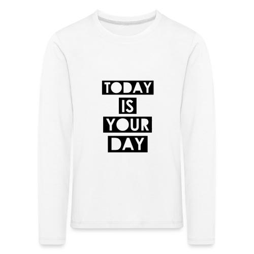 Official Design Kompas Today is your day - Kinderen Premium shirt met lange mouwen