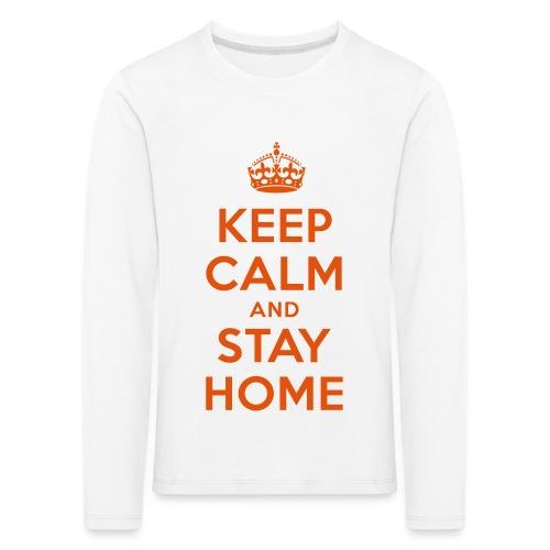 KEEP CALM and STAY HOME - Kinder Premium Langarmshirt