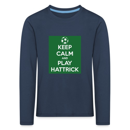keep calm and play hattrick - Maglietta Premium a manica lunga per bambini
