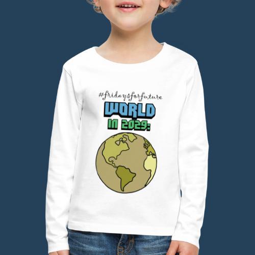 World in 2029 #fridaysforfuture #timetravelcontest - Kinder Premium Langarmshirt