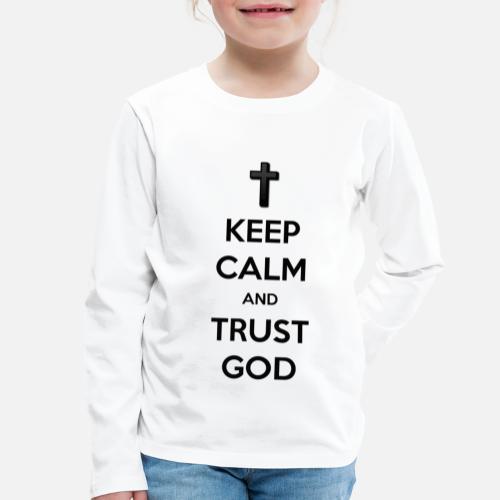 Keep Calm and Trust God (Vertrouw op God) - Kinderen Premium shirt met lange mouwen