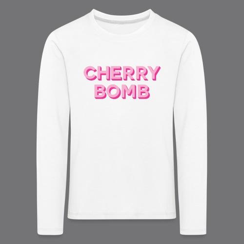 CHERRY BOMB Tee Shirts - Kids' Premium Longsleeve Shirt