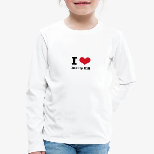 I love Beauty Hill - Kinder Premium Langarmshirt