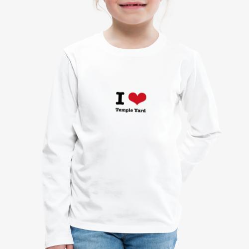 I love Temple Yard - Kinder Premium Langarmshirt