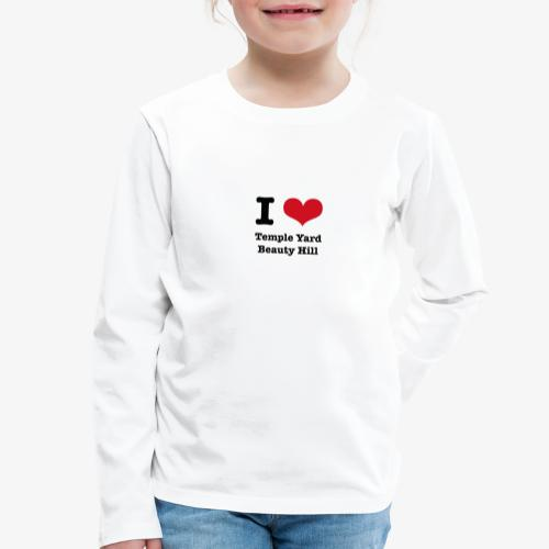 I love Temple Yard Beauty Hill - Kinder Premium Langarmshirt