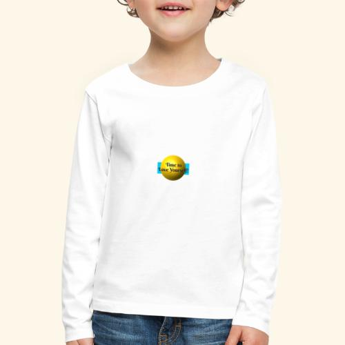 Time to Love Yourself - Kinder Premium Langarmshirt