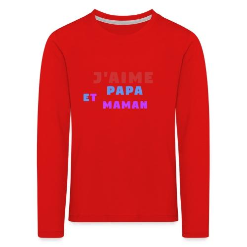 j'aime papa et maman - T-shirt manches longues Premium Enfant