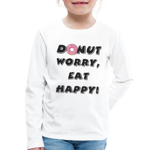 Donut worry - Kinderen Premium shirt met lange mouwen