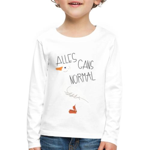 Alles Gans normal - Kinder Premium Langarmshirt