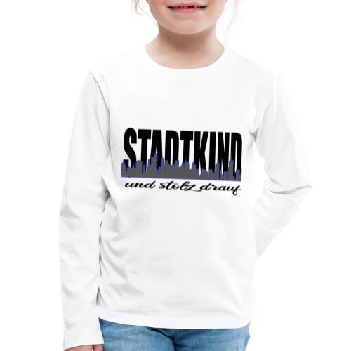 Stadtkind und stolz drauf - Kinder Premium Langarmshirt