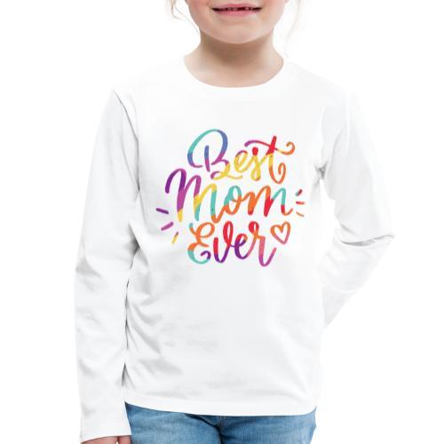 Beste Mama für immer - Kinder Premium Langarmshirt