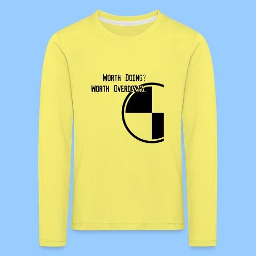 Anything worth doing. - Kids' Premium Longsleeve Shirt