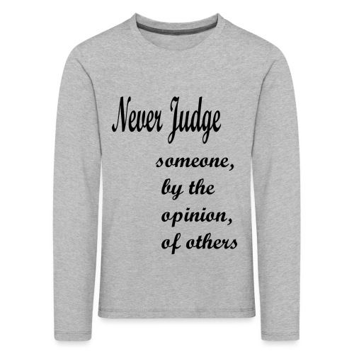 Never Judge - Kids' Premium Longsleeve Shirt
