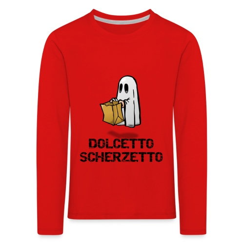 Dolcetto Scherzetto Magliette Bambini Uomo Donna - Maglietta Premium a manica lunga per bambini