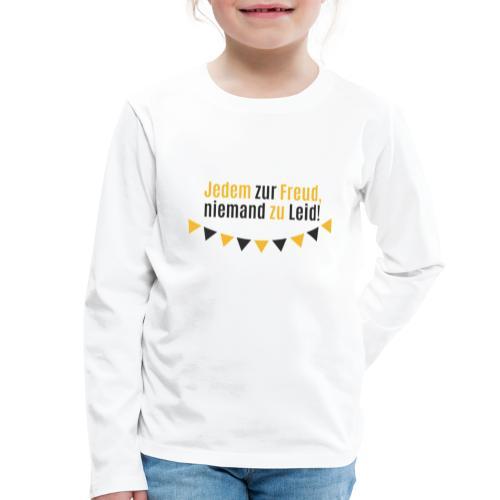 Jedem zur Freud, niemand zu Leid! - Kinder Premium Langarmshirt