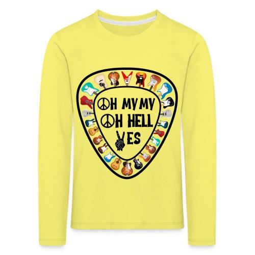 Oh My My Oh Hell Yes - Kids' Premium Longsleeve Shirt