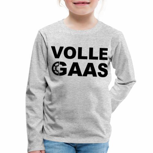Volle Gaas - Kinderen Premium shirt met lange mouwen