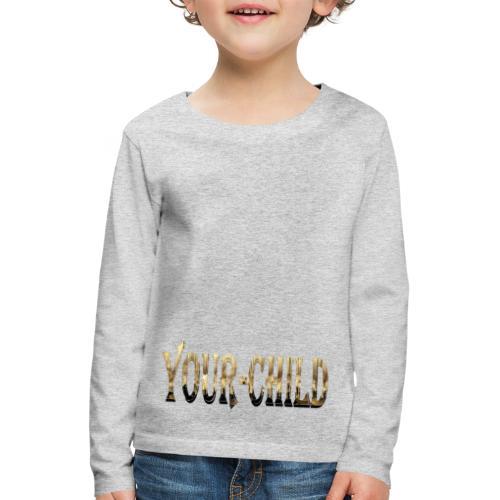 Your-Child - Børne premium T-shirt med lange ærmer