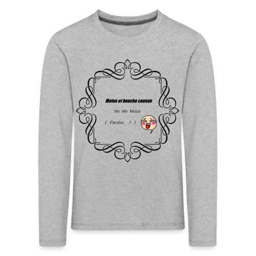 Motus et bouche cousue - T-shirt manches longues Premium Enfant