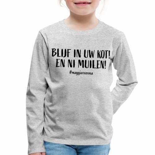 Blijf In Uw Kot - Kinderen Premium shirt met lange mouwen