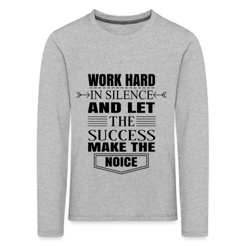 Work hard - Lasten premium pitkähihainen t-paita