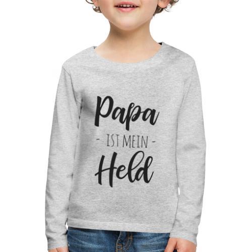 Papa ist mein Held - Kinder Premium Langarmshirt