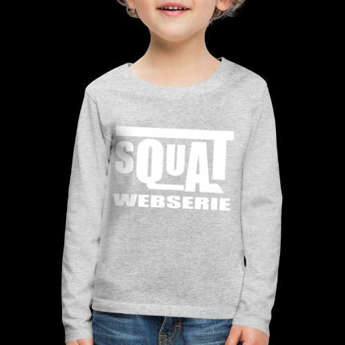 SQUAT WEBSERIE - T-shirt manches longues Premium Enfant
