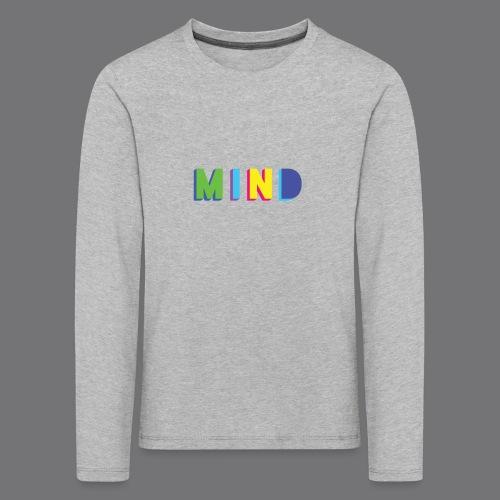 MIND Tee Shirts - Kids' Premium Longsleeve Shirt