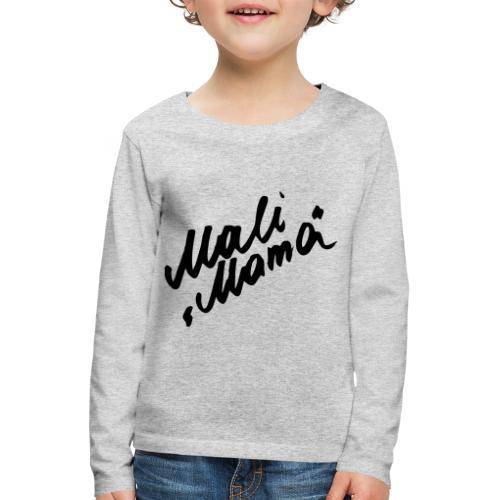 MaliMama - Kinder Premium Langarmshirt