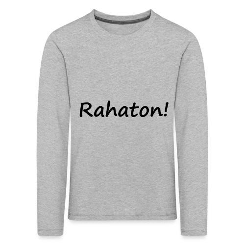 Rahaton! - Lasten premium pitkähihainen t-paita