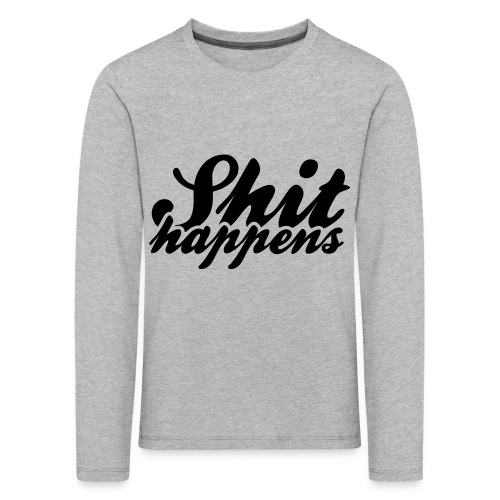 Shit Happens and Politics - Kids' Premium Longsleeve Shirt