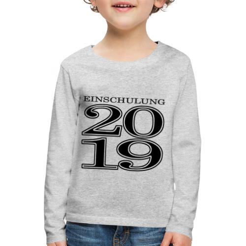 Einschulung 2019 - Kinder Premium Langarmshirt