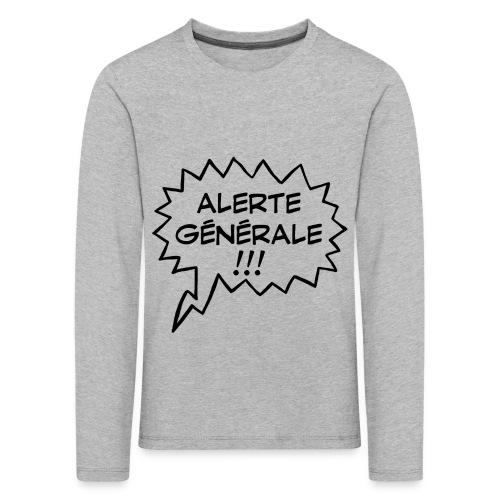 Alerte générale ! - T-shirt manches longues Premium Enfant