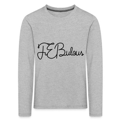 FEBulous Schreischrift - Kids' Premium Longsleeve Shirt