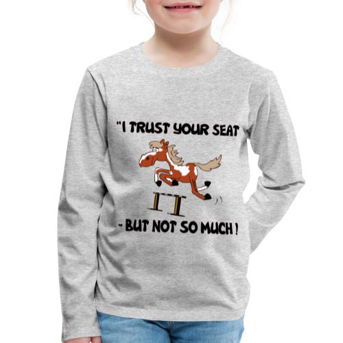 I trust your but not soo much - Kinder Premium Langarmshirt