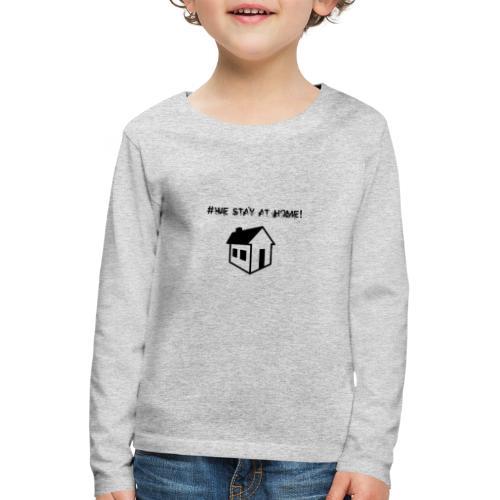 #We stay at home! - Kinder Premium Langarmshirt