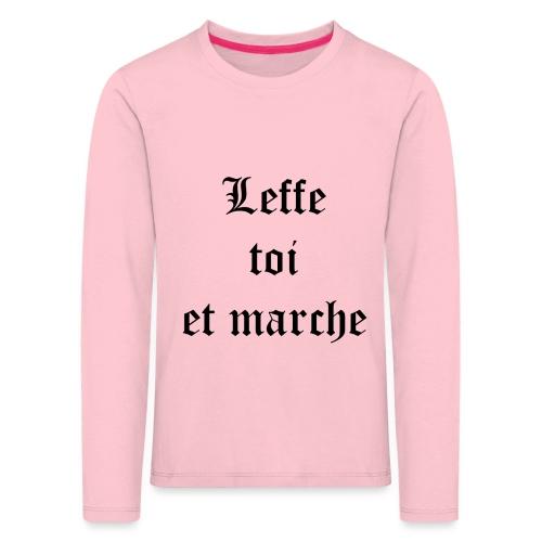 Leffe toi et marche copie - T-shirt manches longues Premium Enfant