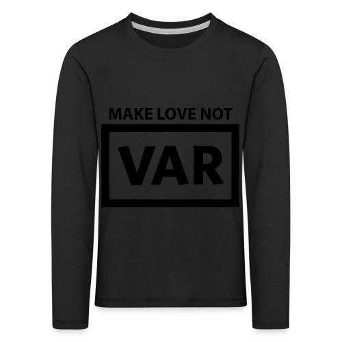 Make Love Not Var - Kinderen Premium shirt met lange mouwen