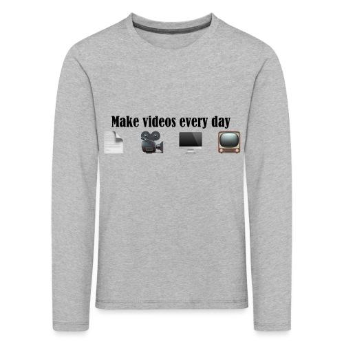 Make Videos every day. - Kinder Premium Langarmshirt